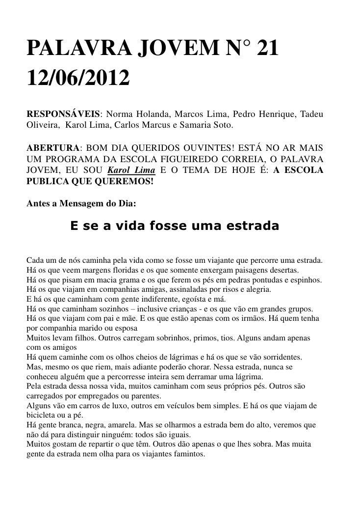 PALAVRA JOVEM N° 2112/06/2012RESPONSÁVEIS: Norma Holanda, Marcos Lima, Pedro Henrique, TadeuOliveira, Karol Lima, Carlos M...