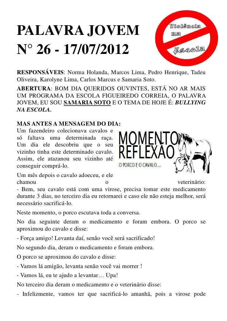 PALAVRA JOVEMN° 26 - 17/07/2012RESPONSÁVEIS: Norma Holanda, Marcos Lima, Pedro Henrique, TadeuOliveira, Karolyne Lima, Car...