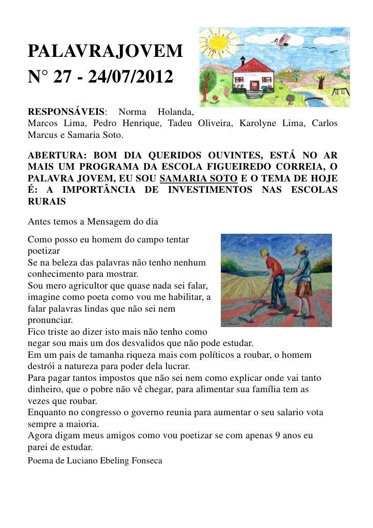 PALAVRAJOVEMN° 27 - 24/07/2012RESPONSÁVEIS: Norma Holanda,Marcos Lima, Pedro Henrique, Tadeu Oliveira, Karolyne Lima, Carl...