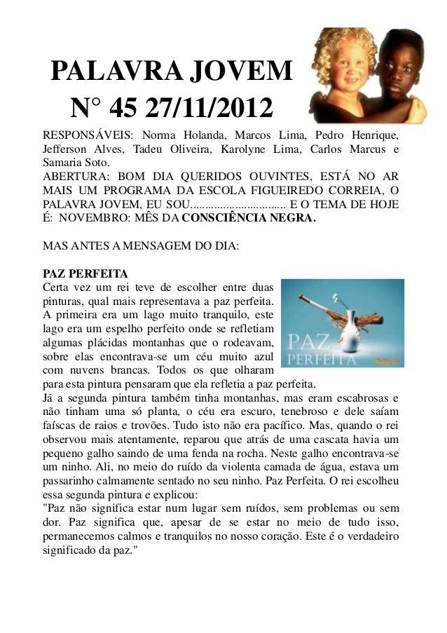 PALAVRA JOVEM  N° 45 27/11/2012RESPONSÁVEIS: Norma Holanda, Marcos Lima, Pedro Henrique,Jefferson Alves, Tadeu Oliveira, K...