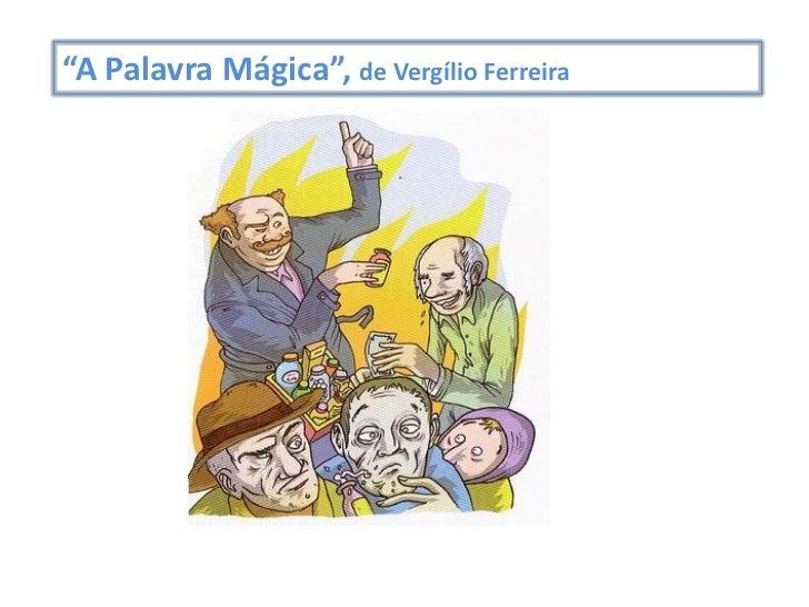 """""""A Palavra Mágica"""", de Vergílio Ferreira"""