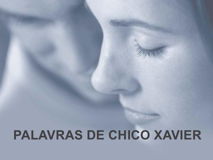 PALAVRAS DE CHICO XAVIER