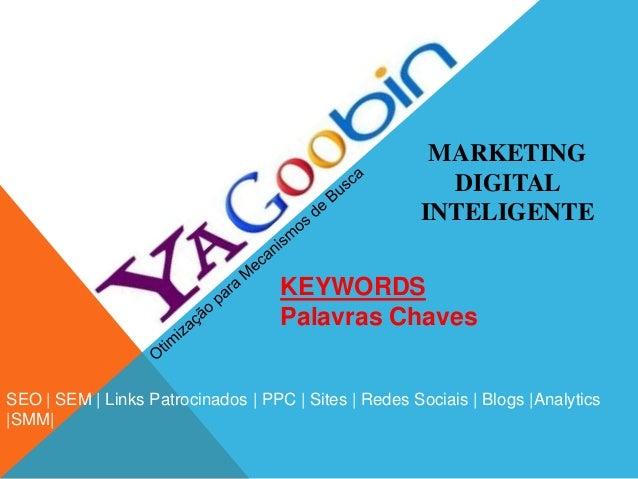 MARKETINGDIGITALINTELIGENTESEO | SEM | Links Patrocinados | PPC | Sites | Redes Sociais | Blogs |Analytics|SMM|KEYWORDSPal...