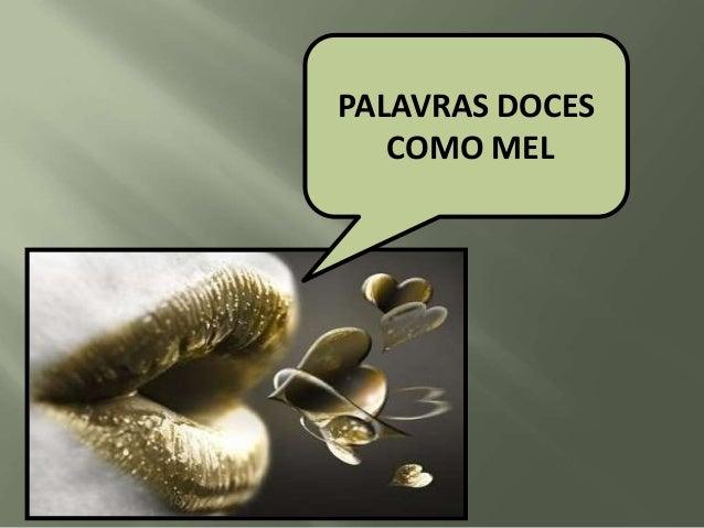 PALAVRAS DOCES COMO MEL