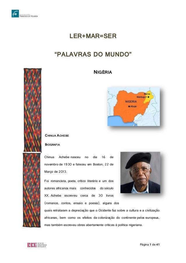"""Página 1 de 41 LER+MAR=SER """"PALAVRAS DO MUNDO"""" NIGÉRIA CHINUA ACHEBE BIOGRAFIA Chinua Achebe nasceu no dia 16 de novembro ..."""