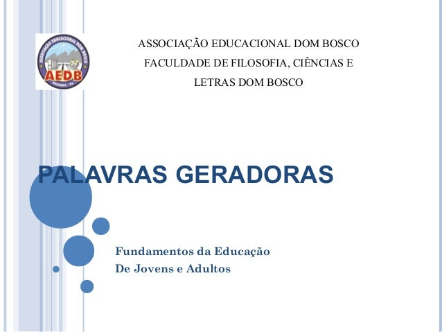 ASSOCIAÇÃO EDUCACIONAL DOM BOSCO        FACULDADE DE FILOSOFIA, CIÊNCIAS E                LETRAS DOM BOSCOPALAVRAS GERADOR...
