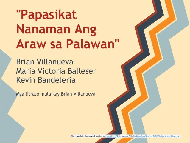 """""""PapasikatNanaman AngAraw sa Palawan""""Brian VillanuevaMaria Victoria BalleserKevin BandeleriaMga litrato mula kay Brian Vil..."""