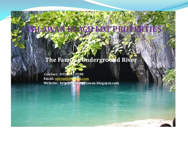 PALAWAN BEACH LOT PROPERTIES   The Famous Underground River   Contact: 09196923588   Email: mbrmls@gmail.com   Website: ht...