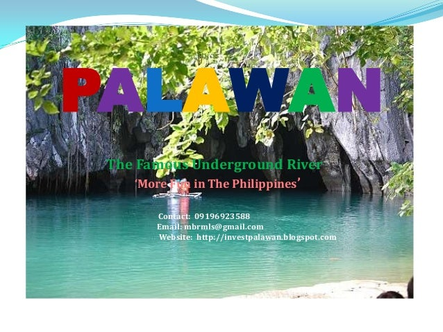 PALAWAN The Famous Underground River     'More Fun in The Philippines'        Contact: 09196923588        Email: mbrmls@gm...