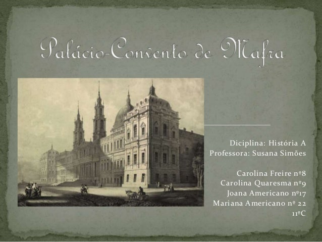 Diciplina: História A Professora: Susana Simões Carolina Freire nº8 Carolina Quaresma nº9 Joana Americano nº17 Mariana Ame...