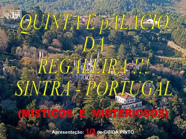QUINTA E pALÁCIO DA REGALEIRA !!! SINTRA - PORTUGAL (MÍSTICOS  E  MISTERIOSOS) Apresentação:  1/3  de GUIDA PINTO