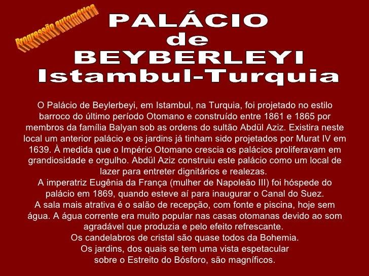 O Palácio de Beylerbeyi, em Istambul, na Turquia, foi projetado no estilo barroco do último período Otomano e construído e...
