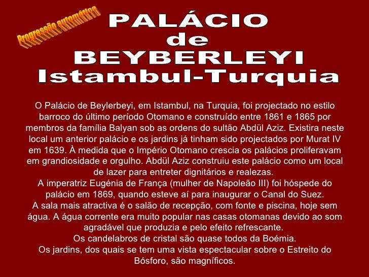 O Palácio de Beylerbeyi, em Istambul, na Turquia, foi projectado no estilo    barroco do último período Otomano e construí...