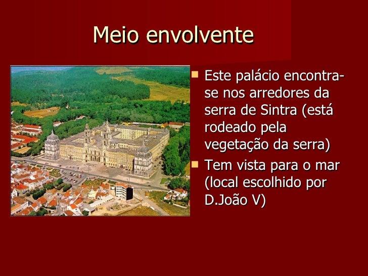 Meio envolvente             Este palácio encontra-              se nos arredores da              serra de Sintra (está   ...