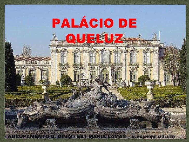 PALÁCIO DE QUELUZ AGRUPAMENTO D. DINIS / EB1 MARIA LAMAS –  ALEXANDRE MÜLLER