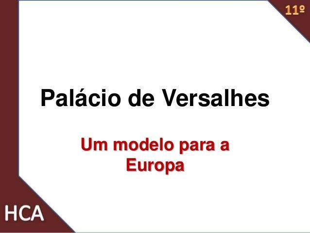 Palácio de Versalhes Um modelo para a Europa