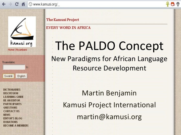 The PALDO Concept New Paradigms for African Language Resource Development Martin Benjamin Kamusi Project International [em...