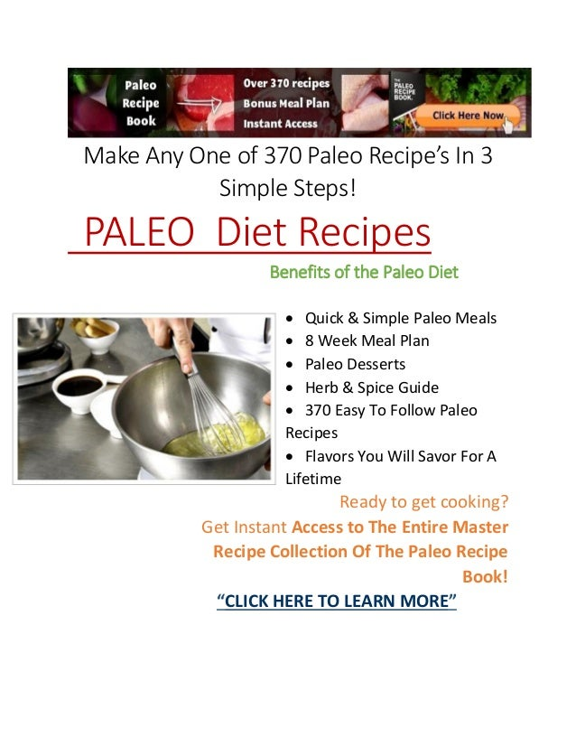 Make Any One of 370 Paleo Recipe's In 3Simple Steps!PALEO Diet RecipesBenefits of the Paleo Diet Quick & Simple Paleo Mea...