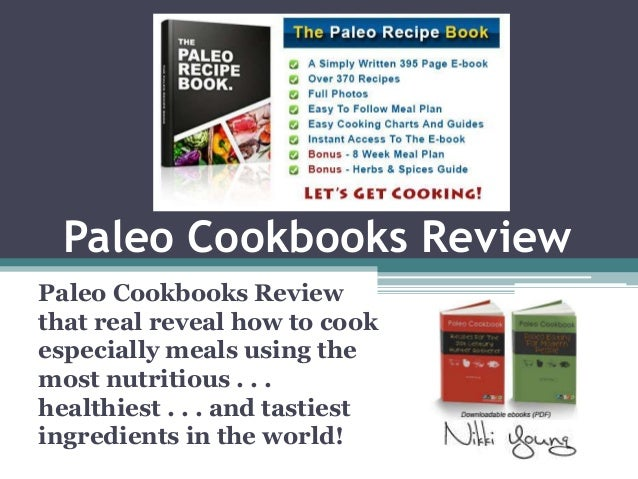 Paleo Cookbooks ReviewPaleo Cookbooks Reviewthat real reveal how to cookespecially meals using themost nutritious . . .hea...