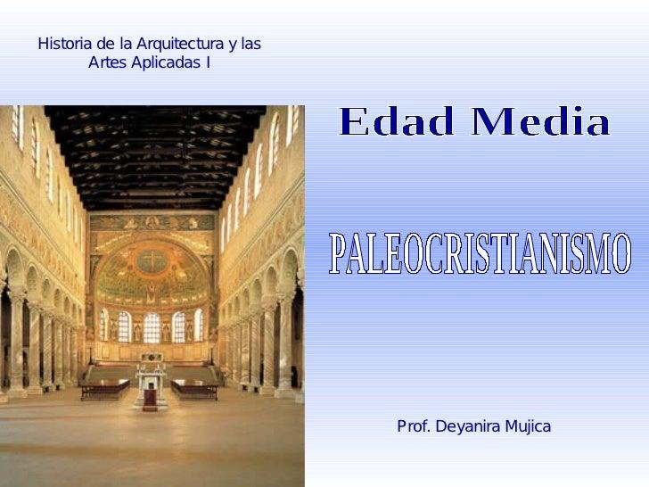 Historia de la Arquitectura y las        Artes Aplicadas I                                    Prof. Deyanira Mujica