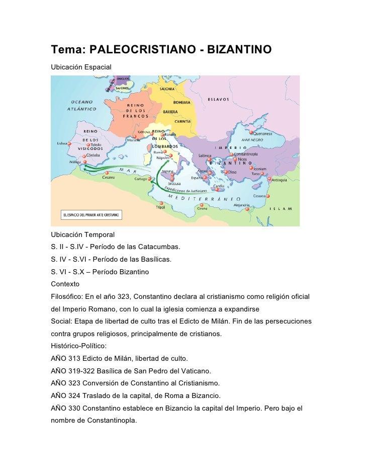 Tema: PALEOCRISTIANO - BIZANTINO Ubicación Espacial     Ubicación Temporal S. II - S.IV - Período de las Catacumbas. S. IV...