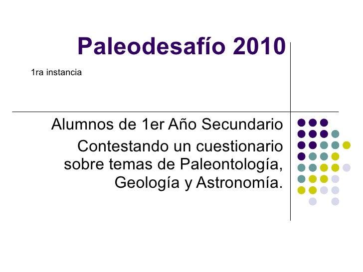 Paleodesafío 2010 Alumnos de 1er Año Secundario Contestando un cuestionario sobre temas de Paleontología, Geología y Astro...