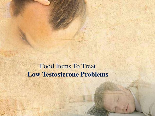 Food Items To Treat Low Testosterone Problems