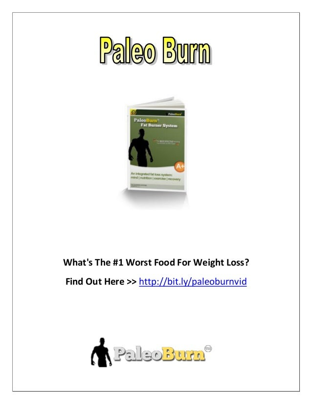 Whats The #1 Worst Food For Weight Loss?Find Out Here >> http://bit.ly/paleoburnvid