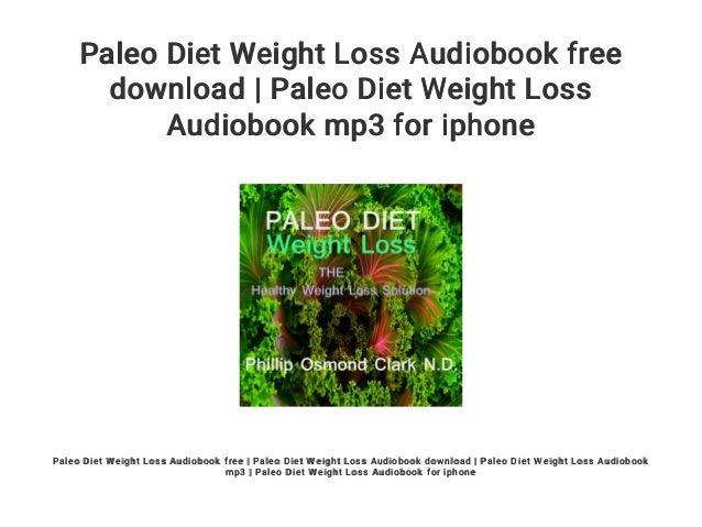 Paleo Diet Weight Loss Audiobook Free Download Paleo Diet Weight Lo