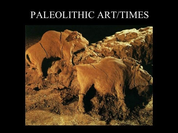 PALEOLITHIC ART/TIMES