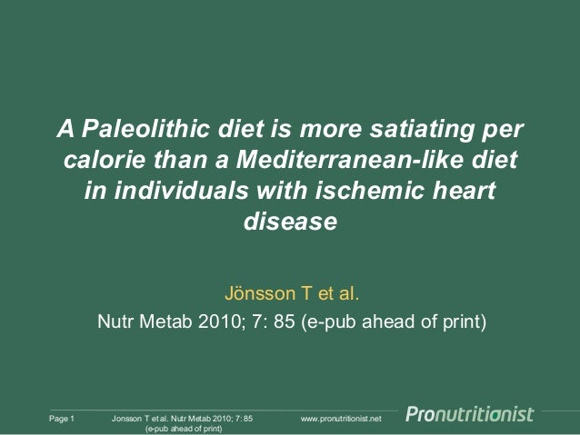 www.pronutritionist.net A Paleolithic diet is more satiating per calorie than a Mediterranean-like diet in individuals wit...