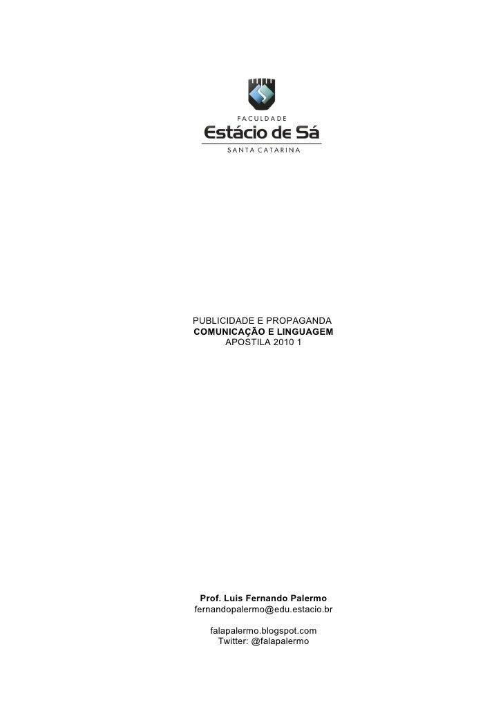 PUBLICIDADE E PROPAGANDA COMUNICAÇÃO E LINGUAGEM       APOSTILA 2010 1       Prof. Luis Fernando Palermo fernandopalermo@e...