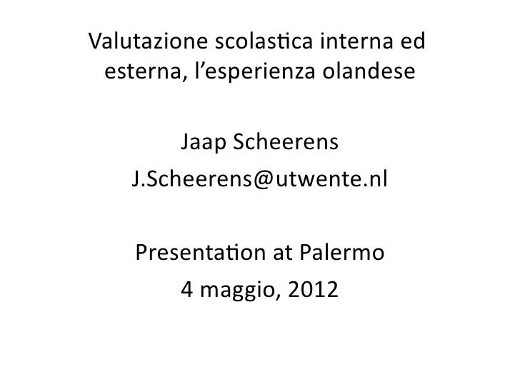 Valutazione scolas.ca interna ed  esterna, l'esperienza olandese              Jaap Scheerens      J.Sche...