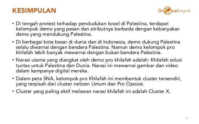KESIMPULAN • Di tengah protest terhadap pendudukan Israel di Palestina, terdapat kelompok demo yang pesan dan atributnya b...