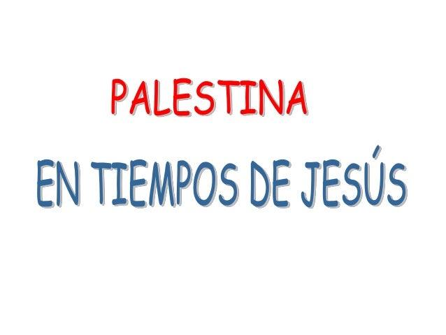 El tiempo de Jesús Conociendo el marco histórico en el que vivió Jesús, entenderemos mejor su mensaje… Conc. Vaticano II: ...