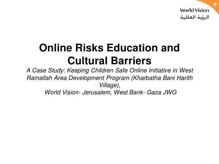 Online Risks Education and         Cultural BarriersA Case Study: Keeping Children Safe Online Initiative in WestRamallah ...