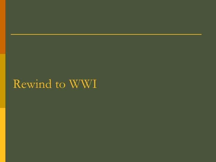 Rewind to WWI