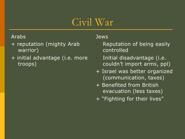 Civil War <ul><li>Arabs </li></ul><ul><li>+ reputation (mighty Arab warrior) </li></ul><ul><li>+ initial advantage (i.e. m...