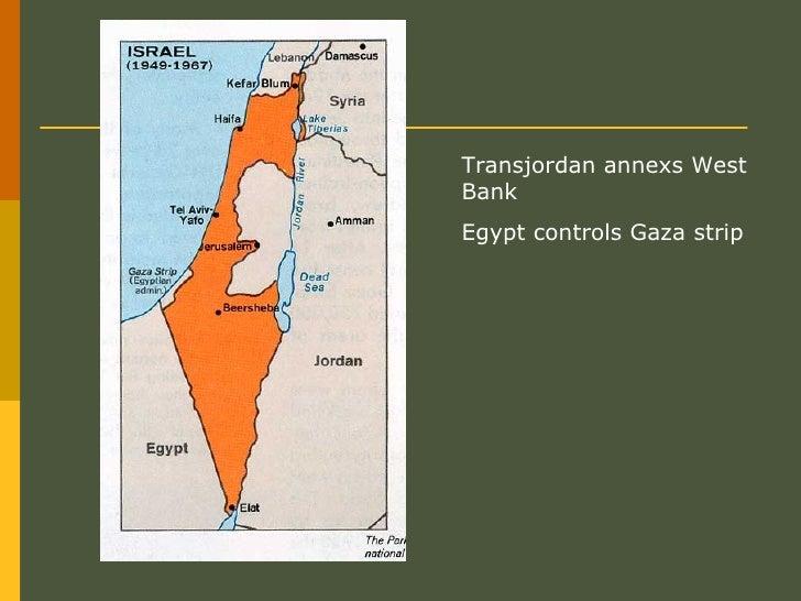 Transjordan annexs West Bank Egypt controls Gaza strip