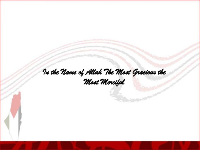 In the Name of Allah The Most Gracious the Most Merciful