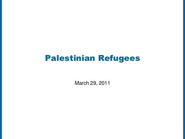 Palestinian Refugees<br />March 29, 2011<br />