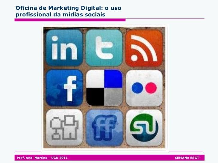 Oficina de Marketing Digital: o uso profissional da mídias sociais