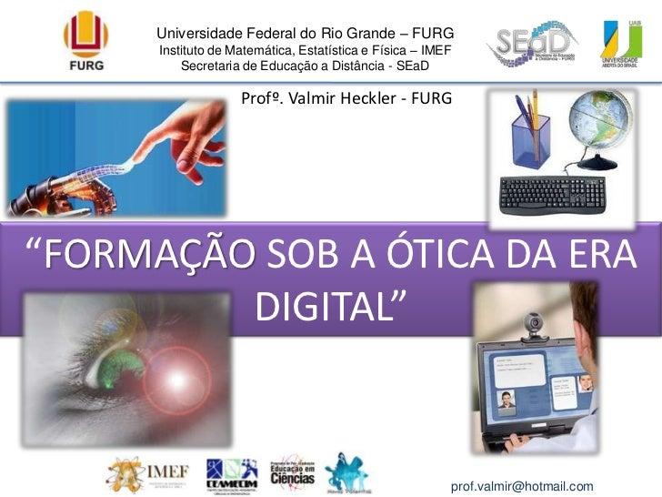 Universidade Federal do Rio Grande – FURG<br />Instituto de Matemática, Estatística e Física – IMEF<br />Secretaria de Edu...