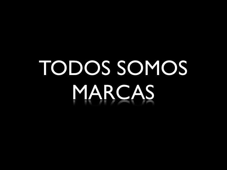 TODOS SOMOS  MARCAS