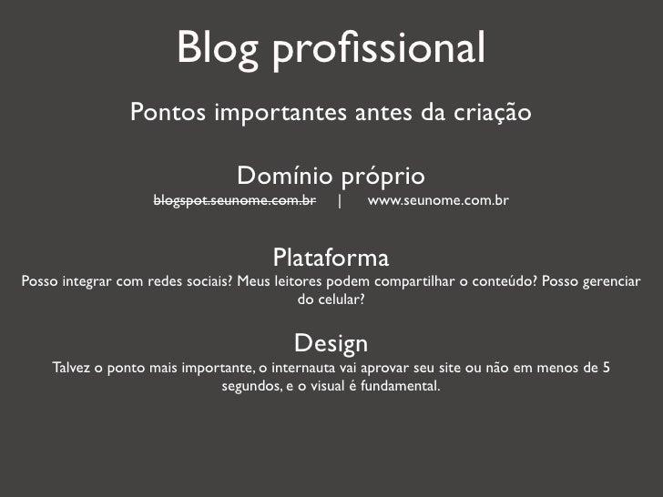 Blog profissional                Pontos importantes antes da criação                                Domínio próprio        ...