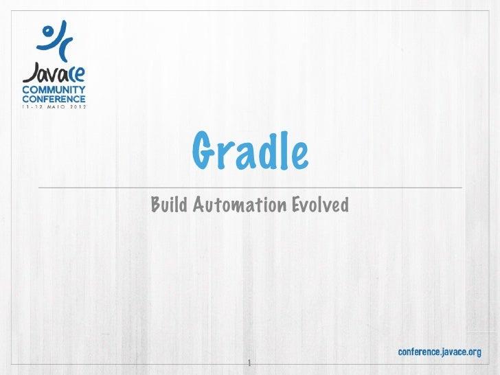 GradleBuild Automation Evolved           1