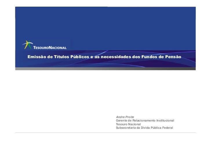 Oportunidades em títulos públicosEmissão de Títulos Públicos e as necessidades dos Fundos de Pensão                       ...
