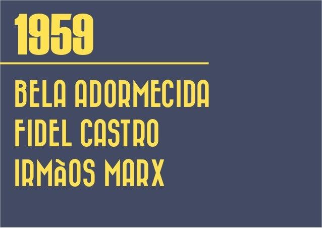 1959BELA ADORMECIDAFIDEL CASTROIRMÃOS MARX