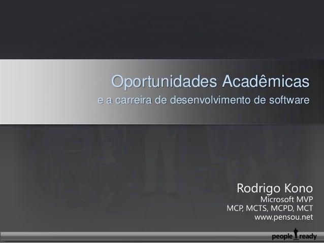 Oportunidades Acadêmicas e a carreira de desenvolvimento de software