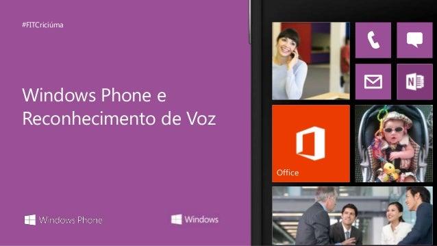 #FITCriciúma  Windows Phone e Reconhecimento de Voz Office